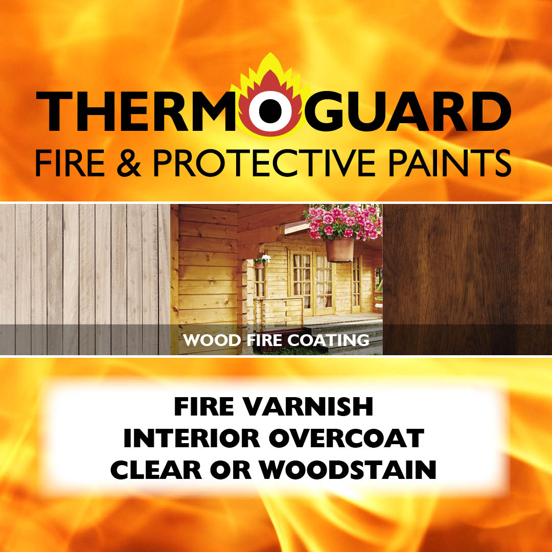 Fire Varnish Interior Overcoat Clear or Woodstain